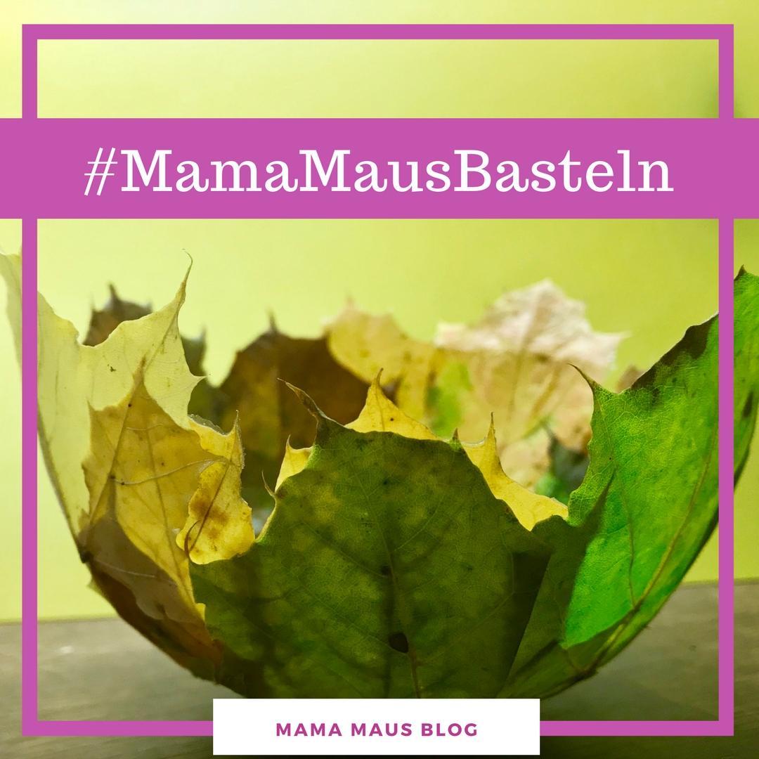 #MamaMausBasteln für Kinder – Blätter – Schale