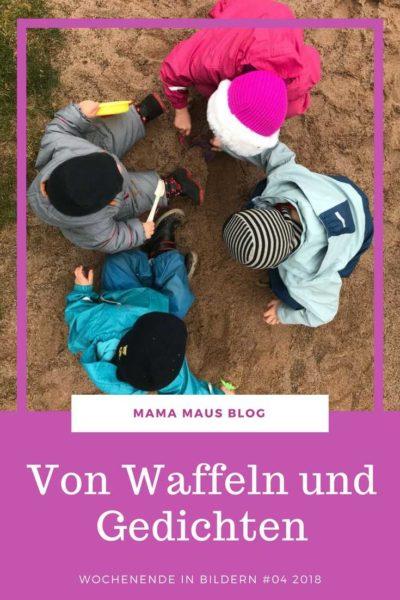 Wochenende in Bildern 04 2018 - Von Waffeln und Gedichten