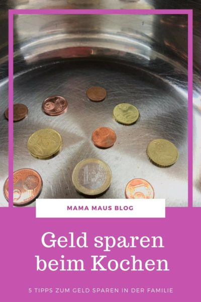 Geld sparen in der Familie - 5 einfache Tipps zum Geld sparen beim Kochen, unkompliziert für jeden umsetzbar #sparen