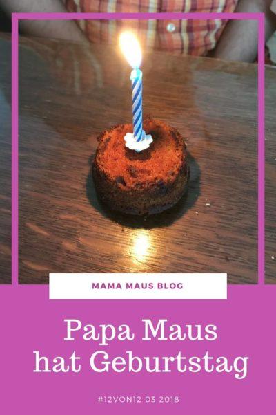 12 von 12 im März 2018 - Papa Maus hat Geburtstag, von krankem Kind, vielen Spielen, spontanem Kuchen und viel Liebe