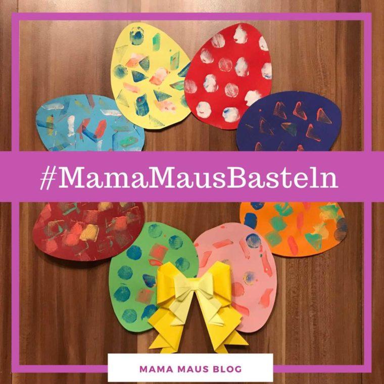 #MamaMausBasteln für Kinder – Kartoffeldruck – Osterkranz mit bunten Ostereiern