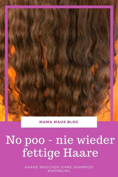 No poo - Nie wieder fettige Haare, Haarewaschen ohne Shampoo, Erfahrungen, Anleitungen, Tipps und Tricks #nopoo #werbung