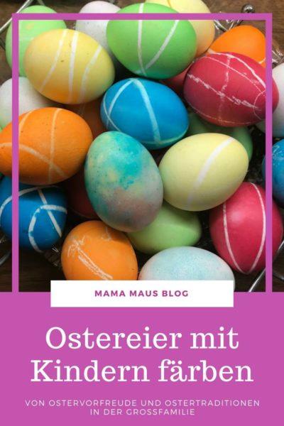 Von Ostervorfreude und Ostertraditionen in der Großfamilie - Ostereier kreativ mit Kindern färben #ostern #ostereier #diy