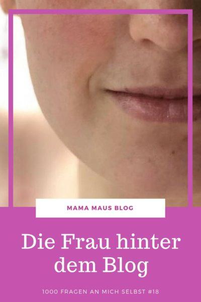 1000 Fragen an mich selbst - Teil 18 - Der Selbstfindungstrip der anderen Art mit vielen Einblicken zur Frau hinter dem Blog