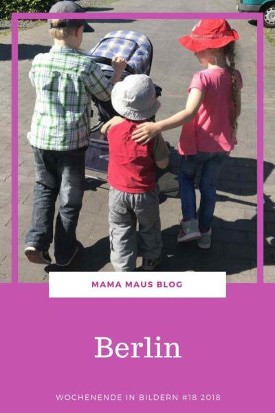 Wochenende in Bildern aus der Großfamilie - 18 2018 - Berlin und Potsdam