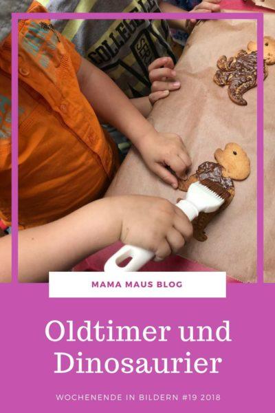 Das Wochenende in Bildern aus der Großfamilie - 19 2018 - Von Oldtimern und Dinosauriern