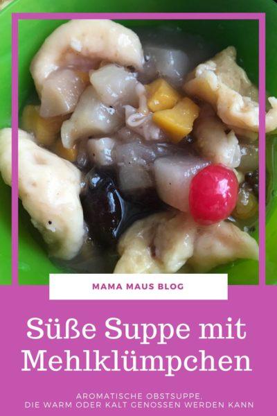 Rezept für süße Suppe mit Mehlklümpchen, eine Obstsuppe mit Mehlklößchen, #Rezept #süßspeise #dessert