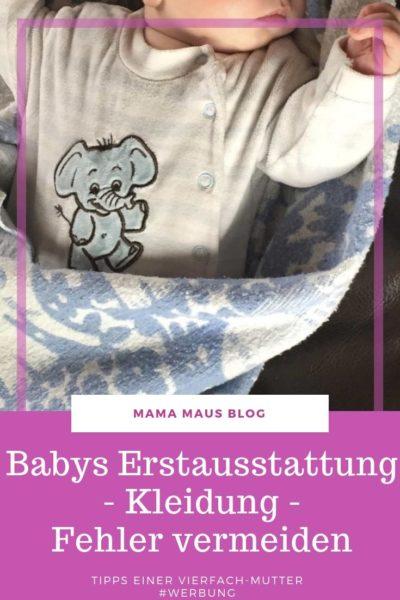 Werbung - Welche Fehler sollte man bei der Erstausstattung des Babys in Bezug auf die Kleiderwahl vermeiden. Tipps und Tricks einer Vierfachmutter. #Erstausstattung #Baby #Kleidung #TippsundTricksfuerEltern