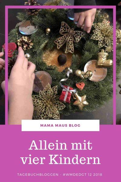 Tagebuchbloggen im Dezember 2018 - allein mit vier Kindern, von müder Mama, hämisch lachendem Haushalt, Hausaufgabendrama und einem verspäteten Adventskranz #WMDEDGT #alltagmitKindern #großfamilie